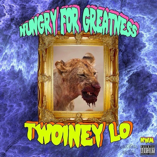 twoiney lo - hungry for greatness