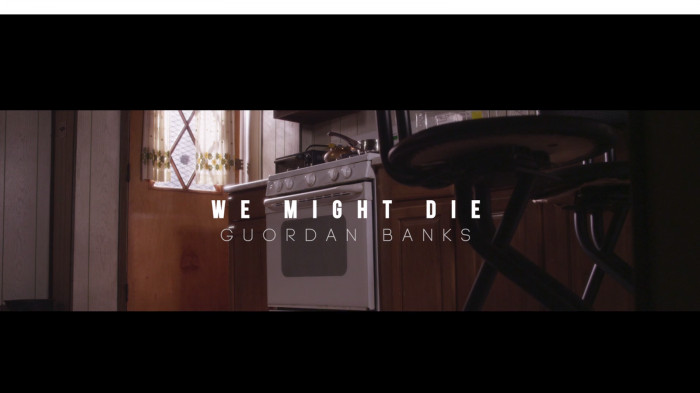 we might die 1 Guordon Banks   We Might Die (Video)