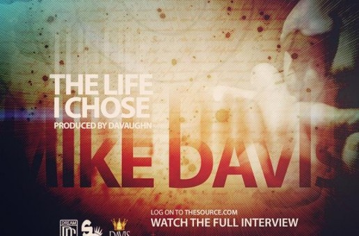 "Dream Chaser Mike Davis Drops ""The Life I Chose"""