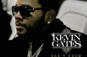 Kevin Gates – Don't Know (Remix) Ft. Yo Gotti & K Camp