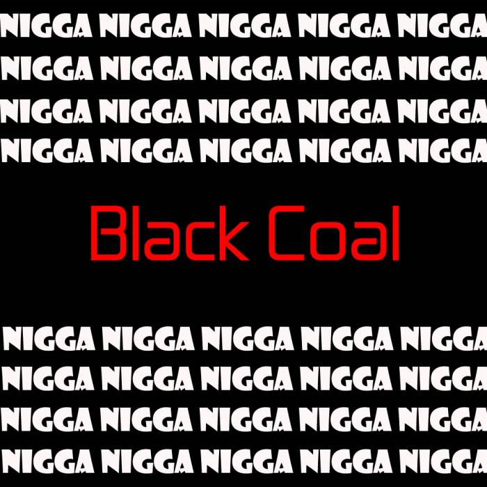 Black COAL Damn Cover Black Coal   Damn, Im That Motherfucking Nigga