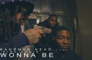 Bandman Kevo – Wonna Be ft. King Louie (Video)