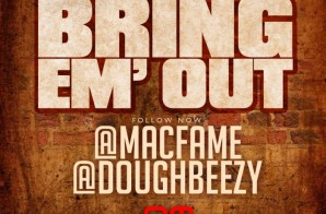 Mac Fame – Bring Em Out Ft. Doughbeezy (Video)