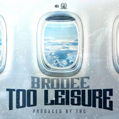 Brodee - Too Leisure