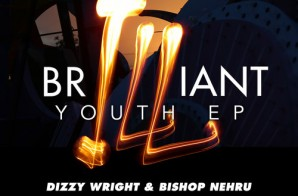 Dizzy Wright, Bishop Nehru & 9th Wonder – BrILLiant Youth (EP)