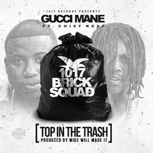 Gucci Mane Top In The Trash Chief Keef Gucci Mane   Top In The Trash Ft. Chief Keef