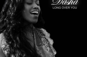 Dasha Unveils Her New 'Long Over You' EP & 'Never Again' Live Promo Visual !!