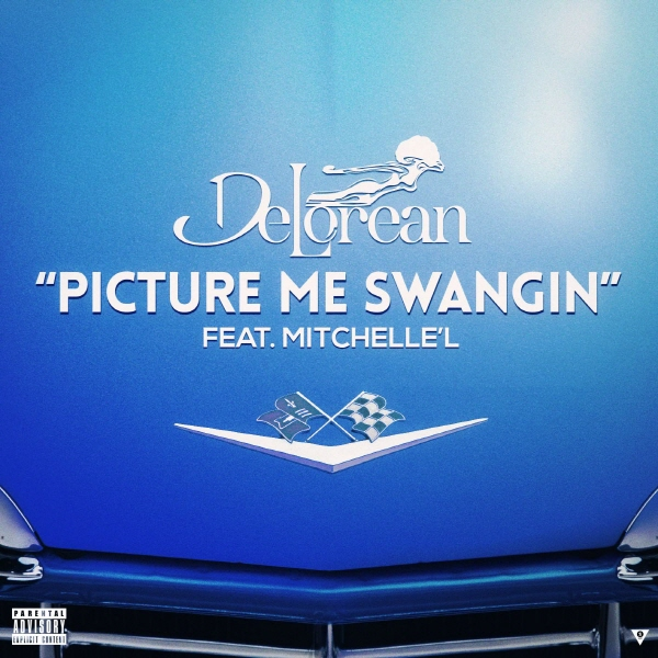 PictureMeartwork zps6378ea07 DeLorean   Picture Me Swangin Ft. Mitchelle'l