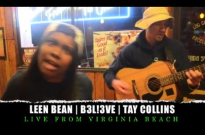 Leen Bean x Tay Collins x B3L!3VE – Live On Virginia Beach (Video)