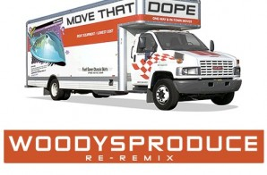 WoodysProduce – Move That Dope (Re-Remix) Ft. Raven Sorvino, King Trubb & Doley Bernays