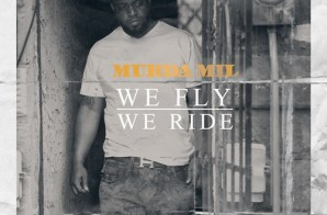 Murda Mil – We Fly (We Ride) (Prod by Big Face Dunny)