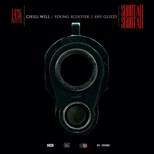 dQzzHTu Chill Will – Shootah Shootah ft. Young Scooter & Shy Glizzy