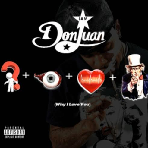 donjuanXwhydoIlove Don Juan   Why I Love You (Video)