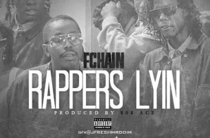 FChain – Rappers Lyin (Prod by 808 Ace)