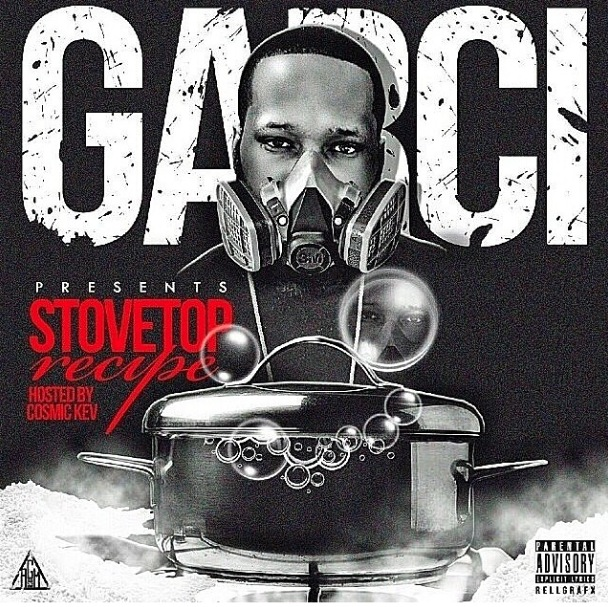 garci stove top recipe mixtape hosted by dj cosmic kev HHS1987 2014 artwork Garci   Stove Top Recipe (Mixtape) (Hosted by DJ Cosmic Kev)