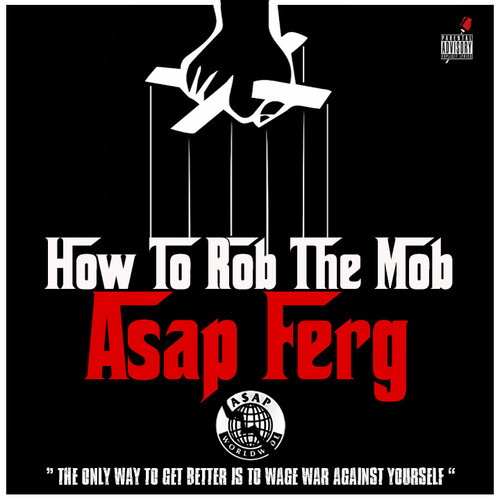 how to rob the mob A$AP Ferg   How to Rob the Mob