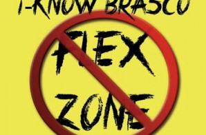 I-Know Brasco – No Flex Zone Freestyle
