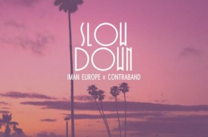Iman Europe – Slow Down (Prod. By ContraBAND)