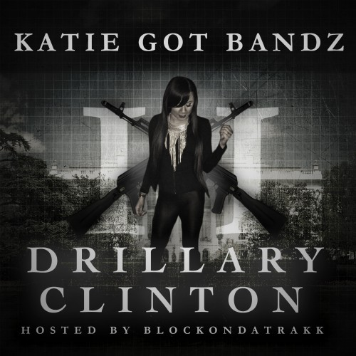 katie got bandz drillary clinton 2 mixtape HHS1987 2014 Katie Got Bandz   Drillary Clinton 2 (Mixtape)