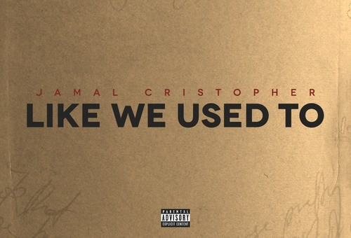 Jamal Cristopher – Like We Used To (Mixtape)