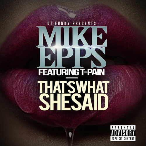 mike-epps-thats-what-she-said-ft-t-pain-HHS1987-2014