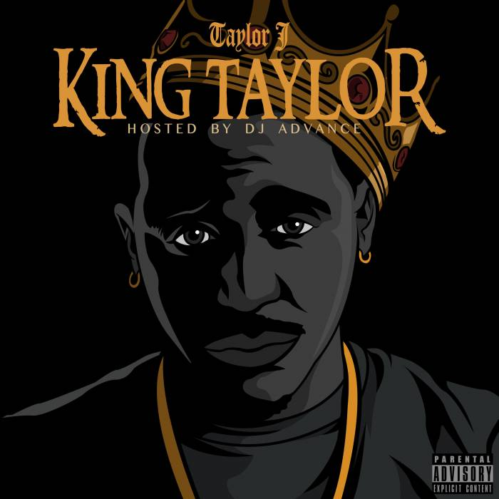 rsz king taylor final Taylor J   King Taylor (Mixtape) (Hosted by DJ Advance)