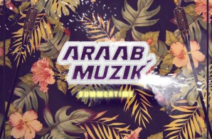 araabMUZIK – Summer Time