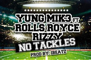 Yung Mik3 x Rolls Royce Rizzy – No Tackles