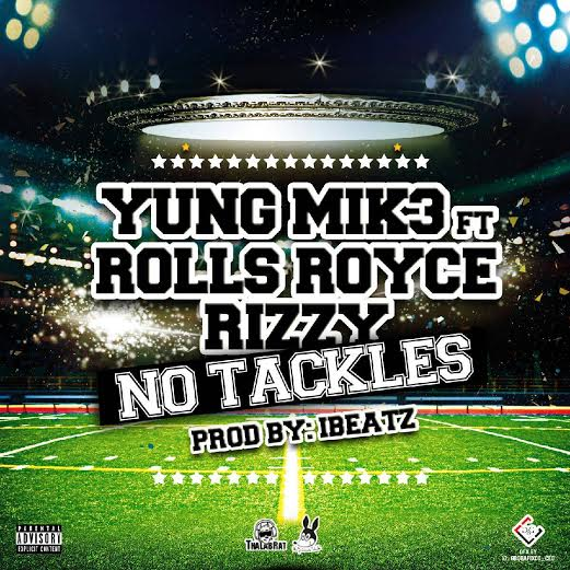 yung-mik3-x-rolls-royce-rizzy-no-tackles.jpg