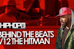 HHS1987 Presents Behind The Beats with V12 The Hitman (Video)