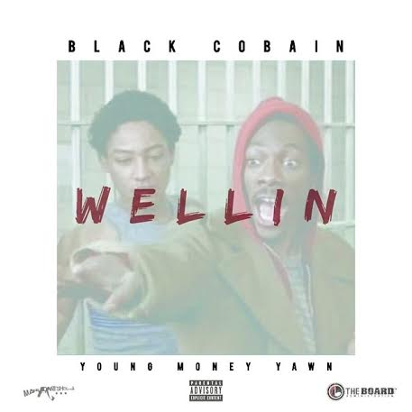 wellinxblackcobain Black Cobain & Young Money Yawn   Wellin