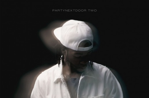 PARTYNEXTDOOR – PARTYNEXTDOOR TWO (Album Stream)