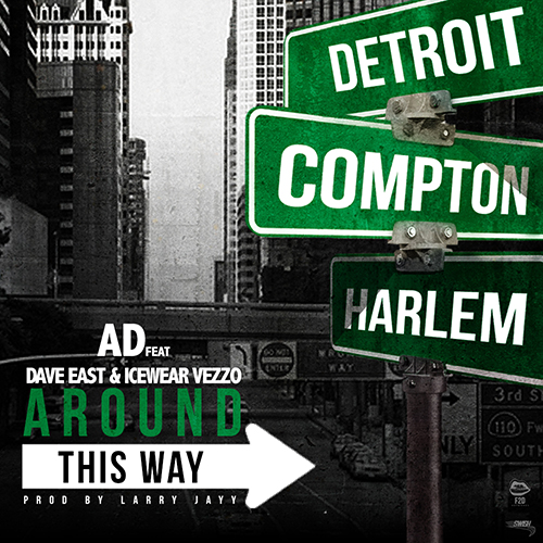 AD Around This Way feat. Dave East Icewear Vezzo AD   Around This Way feat. Dave East & Icewear Vezzo