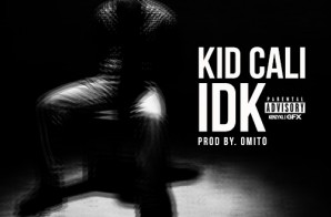 KidCali – IDK (Prod. BY OMITO)