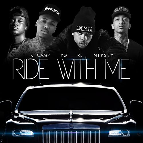 RJ (Pushaz Ink) - Ride With Me feat. YG, Nipsey Hussle & K Camp (Remix)
