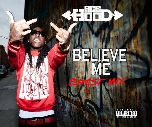 Screen Shot 2014 07 30 at 5.19.24 PM 1 Ace Hood   Believe Me (Beast Mix)