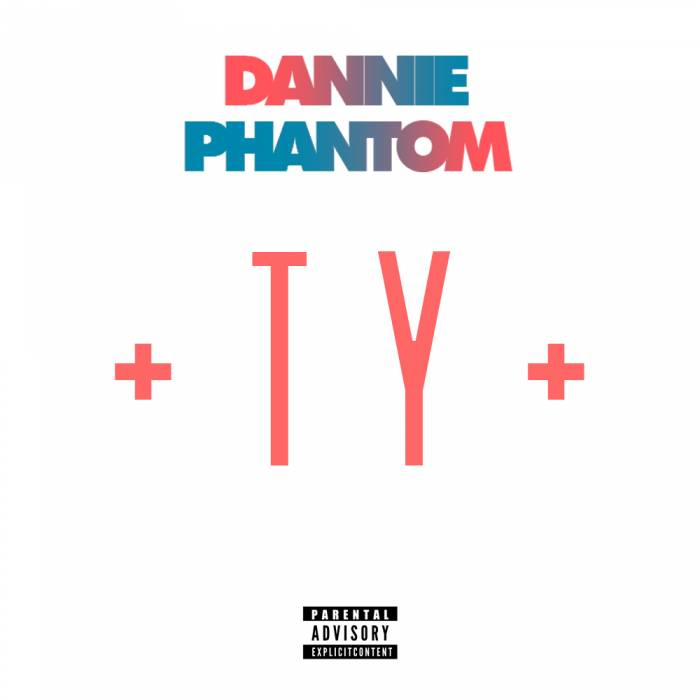 TYY Dannie Phantom   TY EP