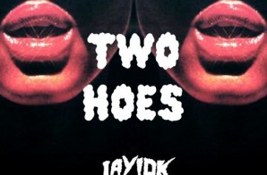 Jay IDK – Two Hoes Ft. Eddie Vanz (Prod. By Noo$e)