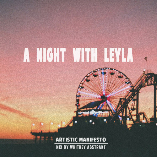 artworks 000082397908 5arpzm t500x500 Artistic Manifesto & Whitney Abstrakt   A Night With Leyla (Mix)