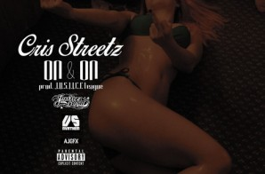 Cris Streetz – On & On (Prod. J.U.S.T.I.C.E. League)