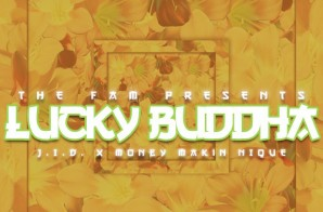 J.I.D x Money Makin Nique x The Fam – Lucky Buddha (EP)