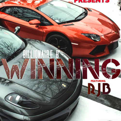 artworks 000085203376 tgqrnw t500x500 Billionaire B x RJG   Winning