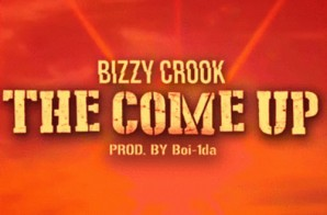 Bizzy Crook – The Come Up (Prod. By Boi-1da)