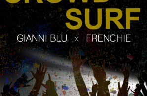 Gianni Blu x Frenchie  – Crowd Surf