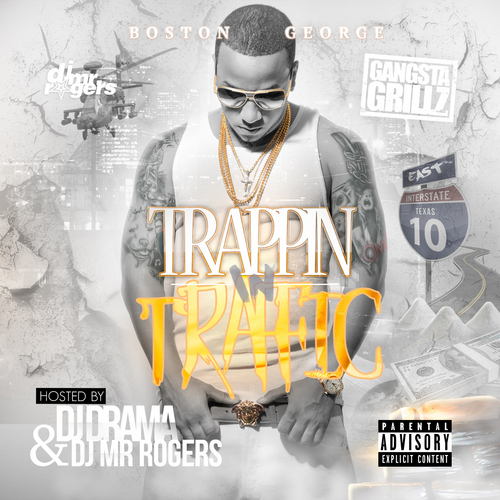 boston george trappin in traffic mixtape HHS1987 2014 Boston George   Trappin In Traffic (Mixtape)