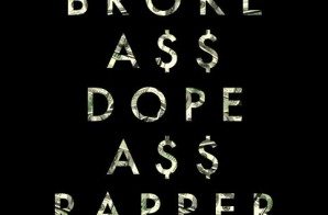 Dunson – Broke Ass Dope Ass Rapper