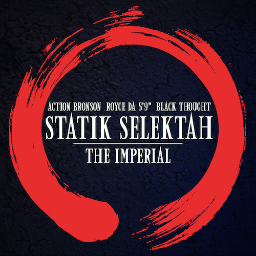 g9LH0Lj Statik Selektah – The Imperial Ft. Action Bronson, Royce Da 59 & Black Thought