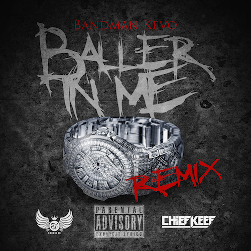 hclCY1g Bandman Kevo – Baller In Me Ft. Chief Keef (Remix)