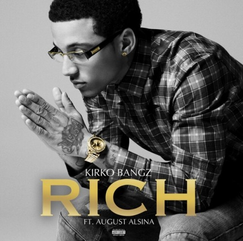 Kirko Bangz   Rich Ft. August Alsina