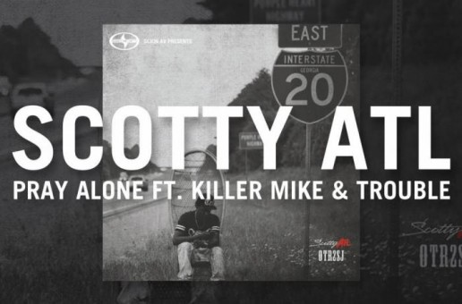 Scotty x Killer Mike x Trouble – Pray Alone (Video)